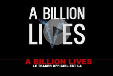 A BILLION LIVES : Le teaser officiel est là !