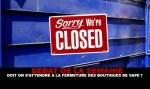 ДИСКУССИЯ: Должны ли мы ожидать закрытия магазинов Vape?