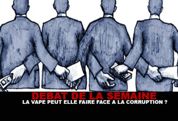 DEBAT : La vape peut elle faire face à la corruption ?