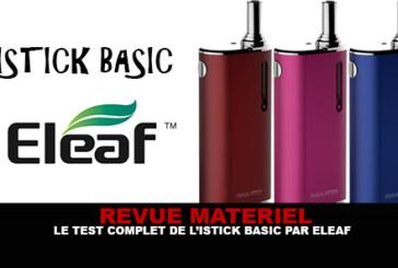REVUE : Le test complet de l'Istick Basic (Eleaf)