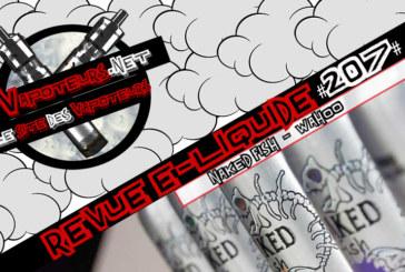 Revue E-Liquide #207 – NAKED FISH – WAHOO (USA)