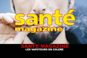 SANTE MAGAZINE : Les vapoteurs en colère !