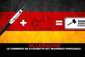 ALLEMAGNE : Le commerce de e-cigarette est désormais punissable !
