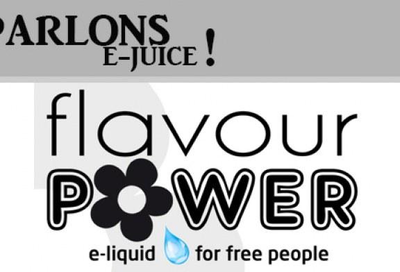 PARLONS E-JUICE : J'arrête de fumer avec Flavour Power !