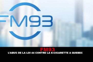 FM93 : L'abus de la loi 44 contre la e-cigarette à Québec