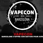 VAPECON : Barcelone s'offre son édition pour Avril.