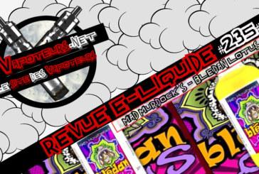 Revue E-Liquide #235 – MAD MURDOCK'S – BLEDAN LOTUS (USA)