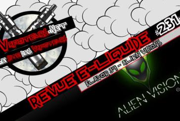 Revue E-Liquide #231 – ALIEN VISIONS – FLAVOR 39 (USA)