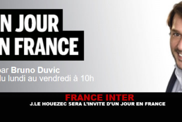 FRANCE INTER : J.Le Houezec sera demain l'invité d'un jour en France.