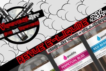 Revue E-Liquide #234 – GOOD LIFE VAPOR – WALLABEDAMN'D (USA)