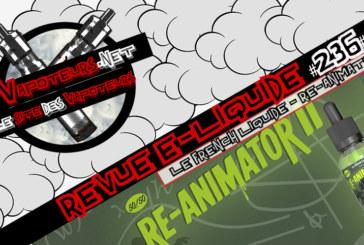 E-Liquid Review #236 -LE LIQUID FRENCH - RE-ANIMATOR 2 (EN)