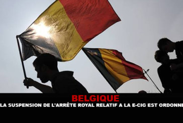 BELGIQUE : La suspension de l'arrêté royal relatif à la e-cigarette est ordonnée.