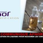 AFNOR COMMUNIQUE: сертификация электронных жидкостей для успокоения потребителей.