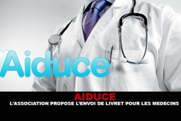AIDUCE : L'association propose l'envoi de livrets pour les médecins.