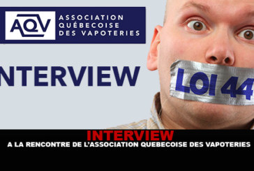 INTERVIEW : A la rencontre de l'Association Québécoise des vapoteries.
