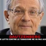 DAUTZENBERG : La loi de lutte contre le tabagisme ne va pas assez loin.