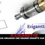 E-CIGARETTE : Un forum organise une grande enquête sur la vape.