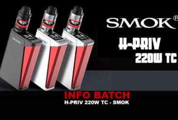 INFO BATCH : Smok H-PRIV 220W TC