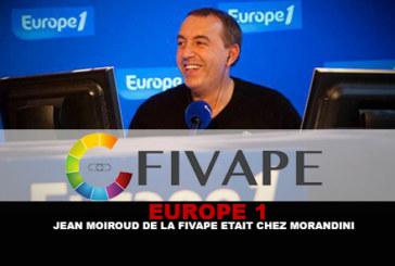 EUROPE 1 : Jean Moiroud de la Fivape était chez Morandini.