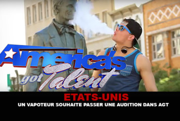USA : Un vapoteur souhaite passer l'audition de America's Got Talent.