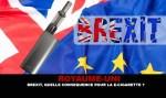 REGNO UNITO: Brexit, quali conseguenze per le sigarette elettroniche?