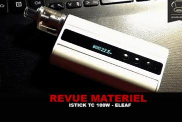 REVUE : ISTICK TC 100W PAR ELEAF