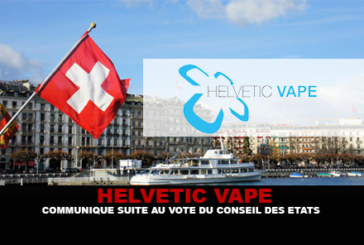 HELVETIC VAPE: Communiqué following the vote of the Council of the States.