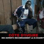 CÔTE D'IVOIRE : Des experts recommandent la e-cigarette !