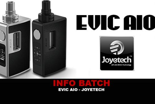 INFO BATCH : Evic Aio (Joyetech)