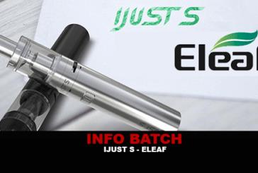 INFO BATCH : Ijust S (Ismoka / Eleaf)