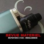 REVUE : MUTATION X V4S PAR INDULGENCE/UNICIG