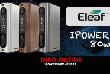 INFO BATCH : Ipower 80w (Eleaf)