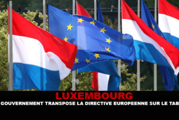 LUXEMBOURG: The government transposes the EU directive on tobacco.