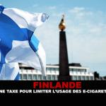 FINLANDE : Une taxe pour limiter l'usage des e-cigarettes.