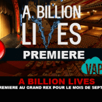 A BILLION LIVES : Une premiére au Grand Rex pour le mois de Septembre !