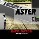 INFO BATCH : Aster (Eleaf)