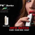 INFO BATCH : iCare / iCare Mini (Eleaf)