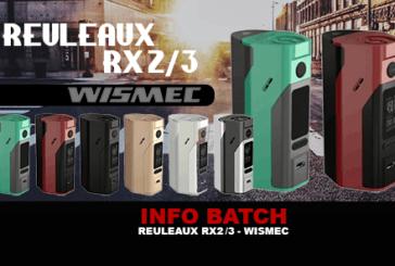 INFO BATCH : Reuleaux RX2/3 (Wismec)