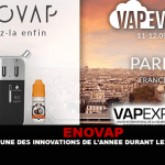 ENOVAP: Test one of the innovations of the year during the shows.