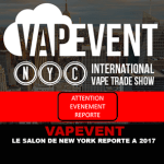 VAPEVENT : Le salon de New York reporté a 2017.