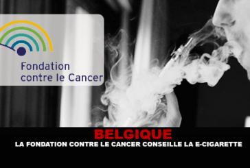 BELGIQUE : La fondation contre le cancer conseille la e-cigarette.
