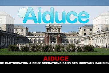 AIDUCE : Une participation à deux opérations dans des hôpitaux parisiens.