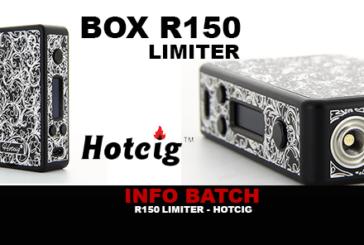 INFO BATCH : BOX R150 LIMITER (HOTCIG)