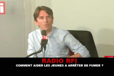 RADIO RFI : Comment aider les jeunes à arrêter de fumer ?