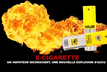 E-CIGARETTE : Un vapoteur inconscient, une nouvelle explosion d'accu.
