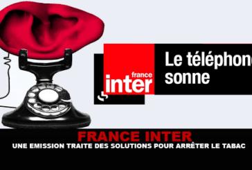FRANCE INTER : Une émission traite des solutions pour arrêter le tabac.