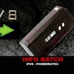 INFO BATCH : IPV8 230W TC (Pioneer4you)