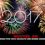 NOUVEL AN : La rédaction vous souhaite une bonne année 2017.
