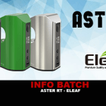 INFO BATCH : Aster RT (Eleaf)