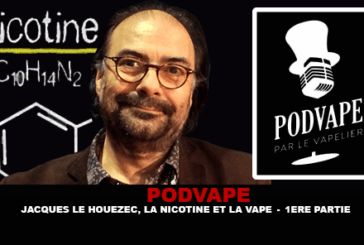 PODVAPE: Jacques Le Houezec, the nicotine and the vape (1re Part)